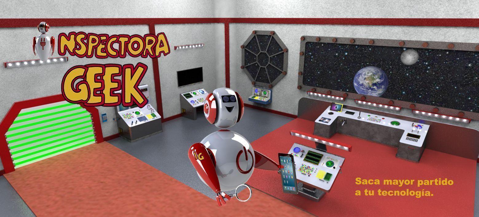 Inspectora Geek: Saca mayor partido a tu tecnología
