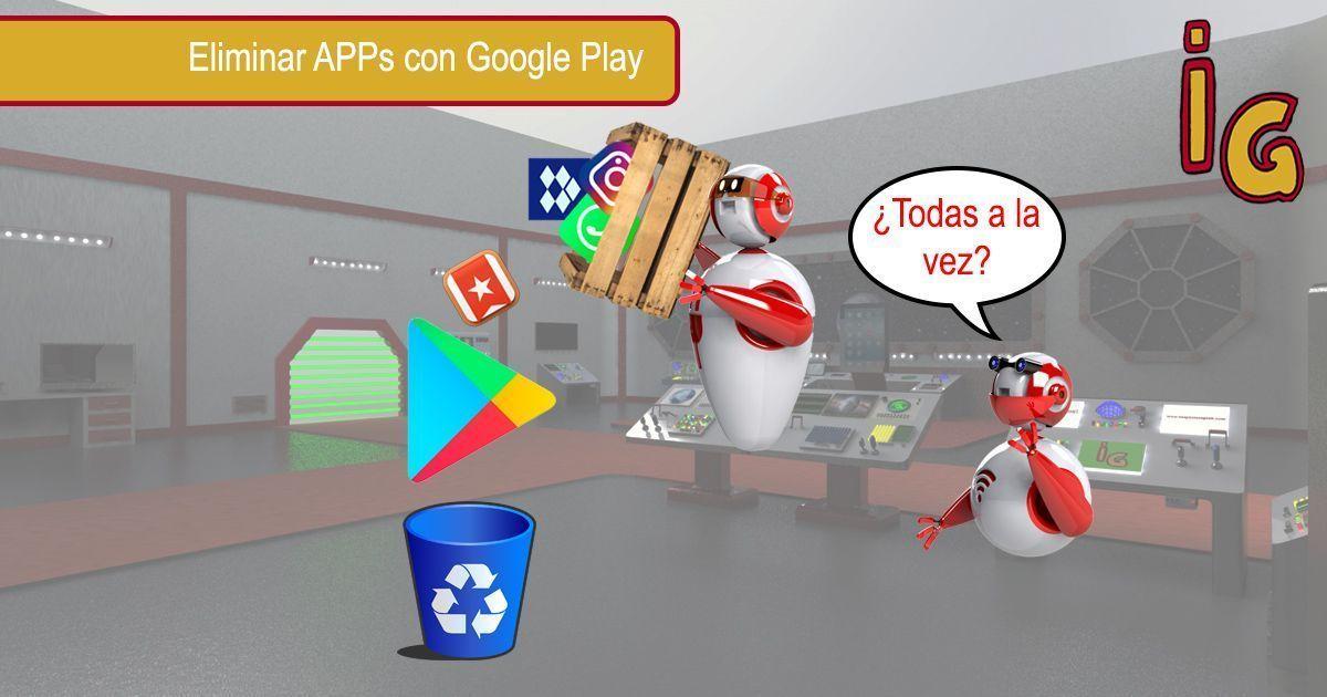 Eliminar varias aplicaciones a la vez en Google Play Store