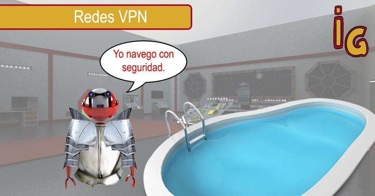 privacidad mientras navegas por internet _ Redes VPN